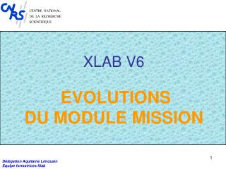 XLAB V6   EVOLUTIONS  DU MODULE MISSION