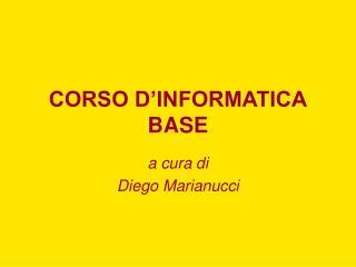 CORSO D INFORMATICA BASE