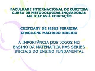 FACULDADE INTERNACIONAL DE CURITIBA CURSO DE METODOLOGIAS INOVADORAS APLICADAS   EDUCA  O