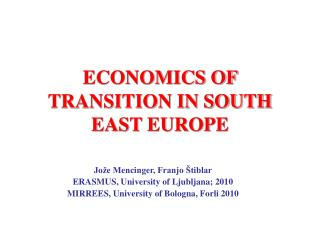 ECONOMICS OF TRANSITION IN SOUTH EAST EUROPE