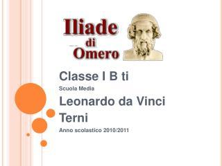 Classe I B ti Scuola Media Leonardo da Vinci Terni Anno scolastico 2010