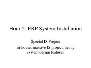Hour 5: ERP System Installation