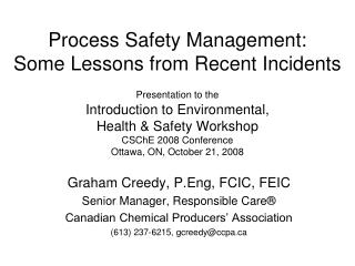 Process Safety Management:   Some Lessons from Recent Incidents   Presentation to the  Introduction to Environmental,  H