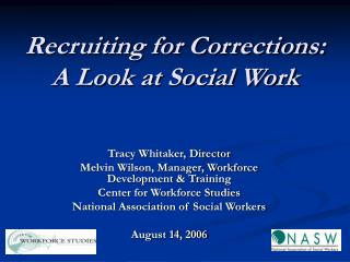 Recruiting for Corrections:   A Look at Social Work