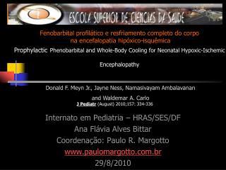 Fenobarbital profil tico e resfriamento completo do corpo  na encefalopatia hip xico-isqu mica Prophylactic Phenobarbita