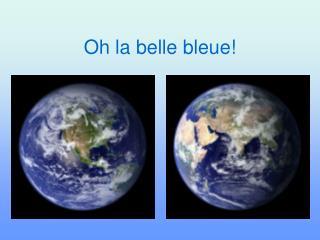 Oh la belle bleue