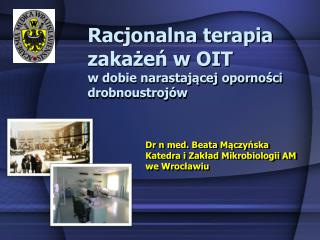 Racjonalna terapia zakazen w OIT  w dobie narastajacej opornosci drobnoustroj w