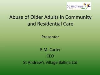 Abuse of Older Adults in Community and Residential Care