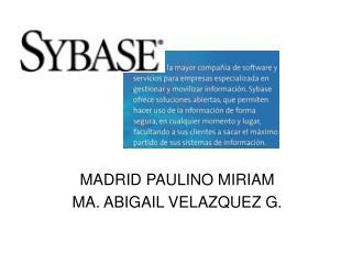 MADRID PAULINO MIRIAM  MA. ABIGAIL VELAZQUEZ G.