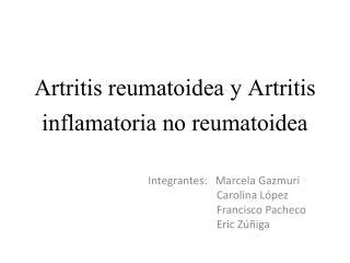 Artritis reumatoidea y Artritis inflamatoria no reumatoidea