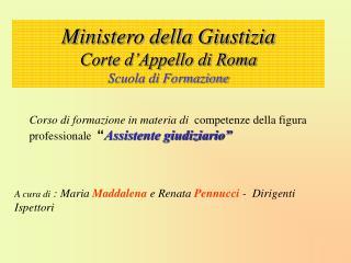 Ministero della Giustizia Corte d Appello di Roma Scuola di Formazione