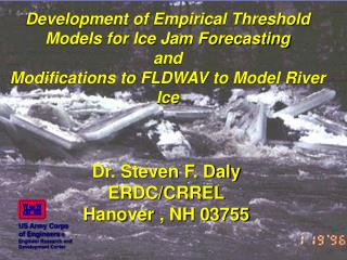 Development of Empirical Threshold Models for Ice Jam Forecasting and  Modifications to FLDWAV to Model River Ice