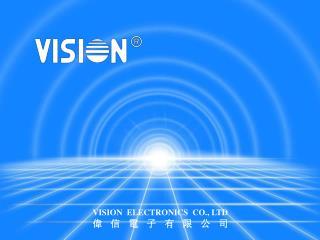 VISION  ELECTRONICS  CO., LTD