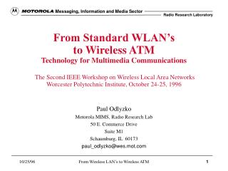 From Standard WLAN s  to Wireless ATM  Technology for Multimedia Communications   The Second IEEE Workshop on Wireless L