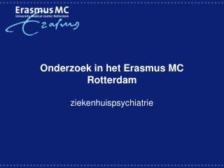 Onderzoek in het Erasmus MC Rotterdam