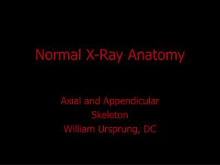 Normal X-Ray Anatomy