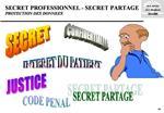 SECRET PROFESSIONNEL - SECRET PARTAGE PROTECTION DES DONNEES