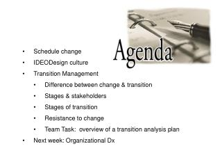 Schedule change IDEODesign culture Transition Management Difference between change  transition Stages  stakeholders Stag