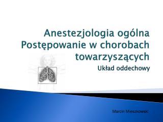 Anestezjologia og lna Postepowanie w chorobach towarzyszacych