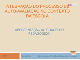 INTEGRA  O DO PROCESSO DE AUTO-AVALIA  O NO CONTEXTO DA ESCOLA