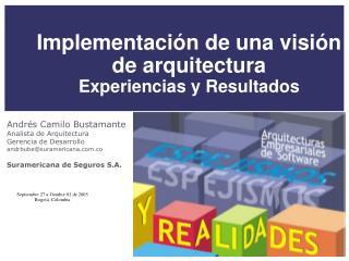 Implementaci n de una visi n de arquitectura Experiencias y Resultados