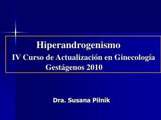 Hiperandrogenismo   IV Curso de Actualizaci n en Ginecolog a                    Gest genos 2010