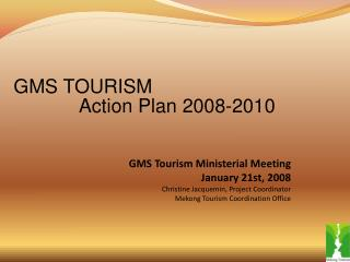 GMS TOURISM    Action Plan 2008-2010