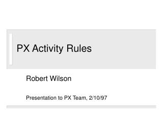 PX Activity Rules