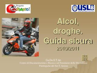 Alcol, droghe. Guida sicura  2010