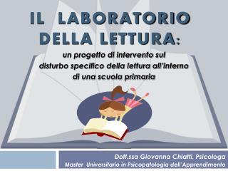 Dott.ssa Giovanna Chiatti, Psicologa Master  Universitario in Psicopatologia dell Apprendimento