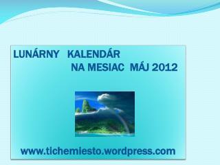 LUN RNY   KALEND R                      NA MESIAC  M J 2012       tichemiesto.wordpress