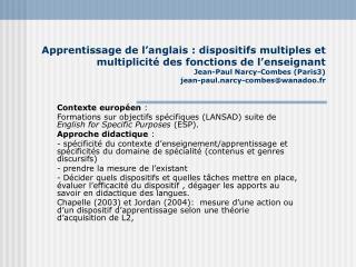 Apprentissage de l anglais : dispositifs multiples et multiplicit  des fonctions de l enseignant Jean-Paul Narcy-Combes