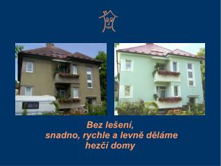 Bez le en ,  snadno, rychle a levne del me  hezc  domy