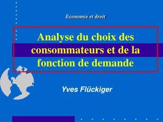 Analyse du choix des consommateurs et de la fonction de demande