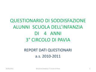 QUESTIONARIO DI SODDISFAZIONE ALUNNI  SCUOLA DELL INFANZIA  DI    4   ANNI 3  CIRCOLO DI PAVIA