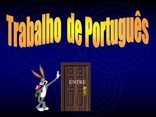 Trabalho  de Portugu s