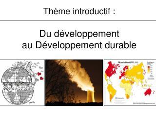 Th me introductif :   Du d veloppement  au D veloppement durable