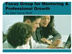 Focus Group for Mentoring  Professional Growth