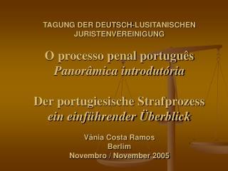 TAGUNG DER DEUTSCH-LUSITANISCHEN JURISTENVEREINIGUNG  O processo penal portugu s  Panor mica introdut ria  Der portugies