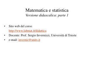 Matematica e statistica Versione didascalica: parte 1