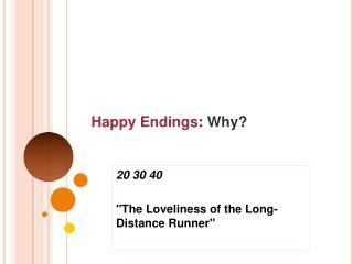Happy Endings: Why