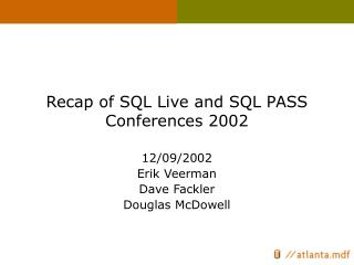 Recap of SQL Live and SQL PASS Conferences 2002