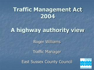 Traffic Management Act 2004  A highway authority view