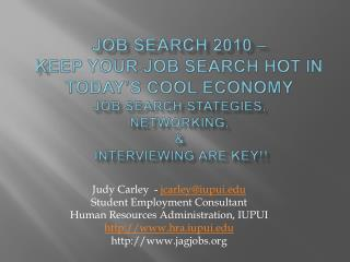 Job Search 2010   Keep Your job search hot in today s cool economy Job Search Stategies, Networking,   InterviewinG are