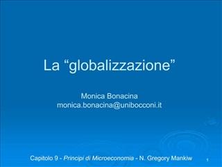 La  globalizzazione   Monica Bonacina monica.bonacinaunibocconi.it