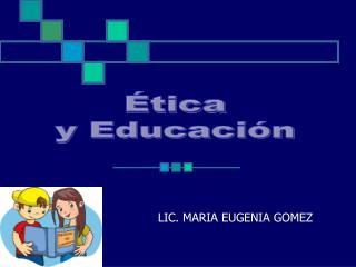 LIC. MARIA EUGENIA GOMEZ