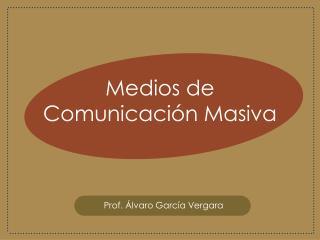 Medios de Comunicaci n Masiva