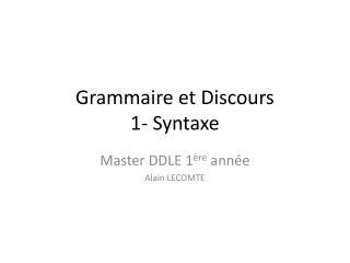 Grammaire et Discours 1- Syntaxe