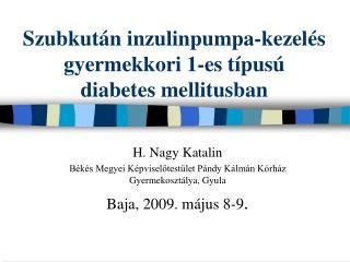 Szubkut n inzulinpumpa-kezel s gyermekkori 1-es t pus   diabetes mellitusban