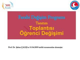 Farabi Degisim Programi Tanitim Toplantisi  grenci Degisimi
